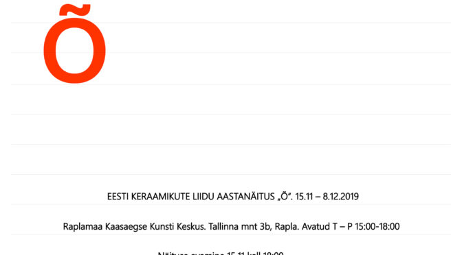 Estonian Ceramists Associaton´s annual exhibition Õ